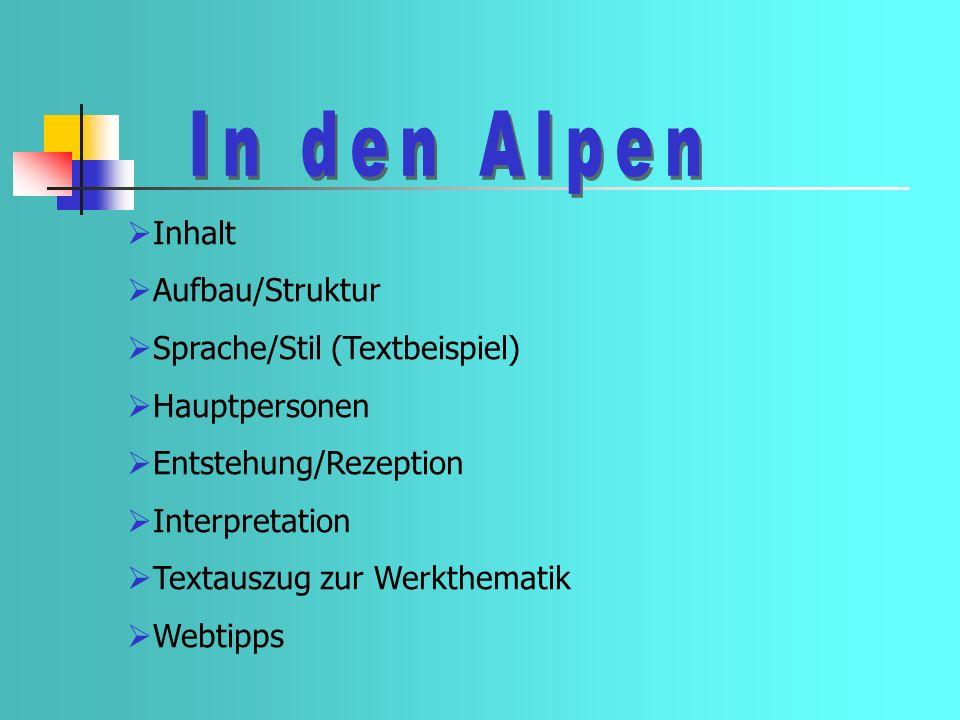Inhalt Aufbau/Struktur Sprache/Stil (Textbeispiel) Hauptpersonen Entstehung/Rezeption Interpretation Textauszug zur Werkthematik Webtipps