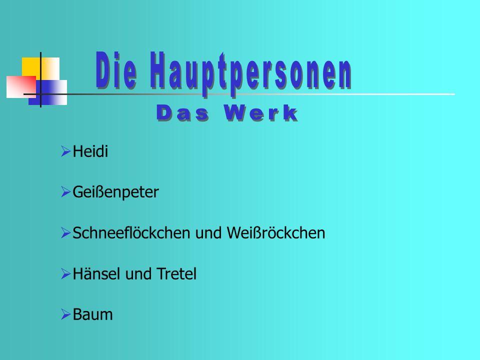 Heidi Geißenpeter Schneeflöckchen und Weißröckchen Hänsel und Tretel Baum