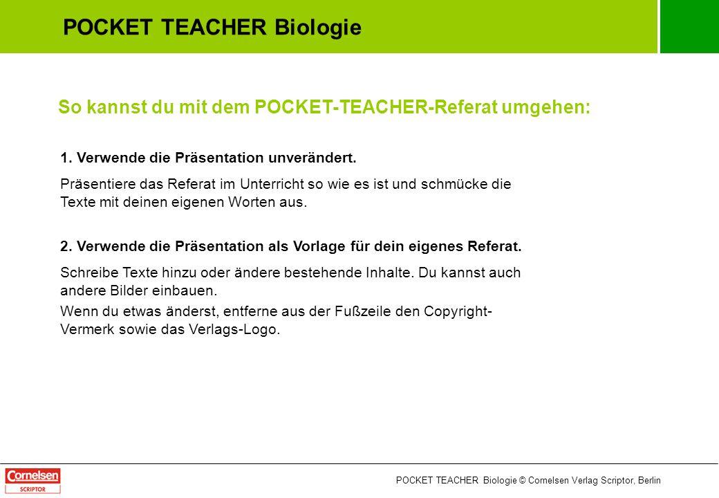 POCKET TEACHER Biologie © Cornelsen Verlag Scriptor, Berlin 11 / 13 Energiefluss und Energieverbrauch Sonnenenergie wird von Produzenten bei der Fotosynthese in energiereiches organisches Material umgewandelt.