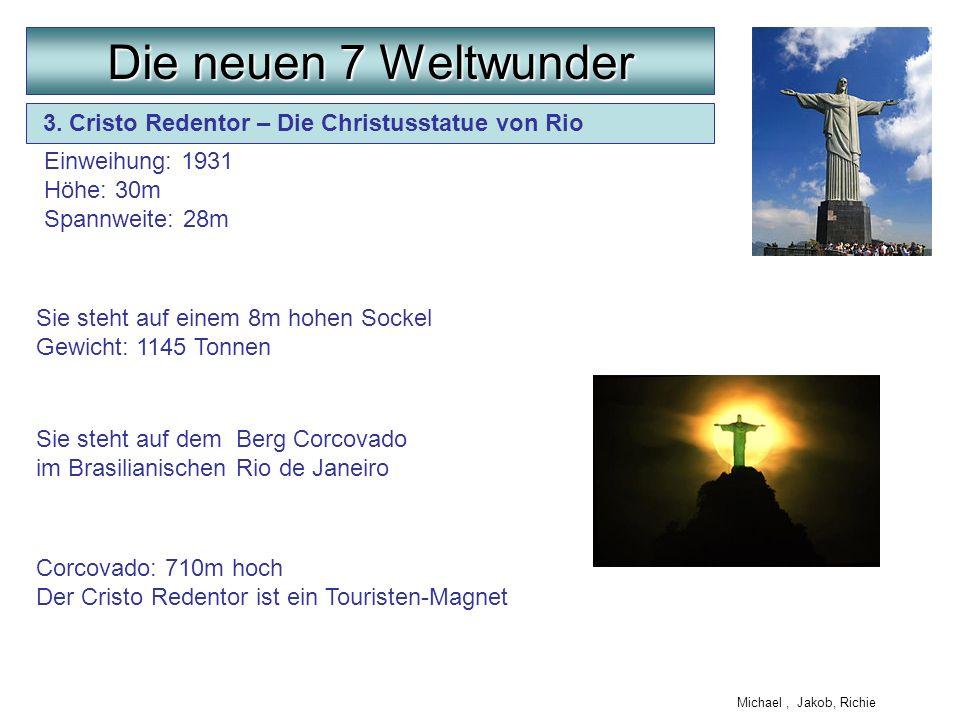 3. Cristo Redentor – Die Christusstatue von Rio Sie steht auf dem Berg Corcovado im Brasilianischen Rio de Janeiro Einweihung: 1931 Höhe: 30m Spannwei