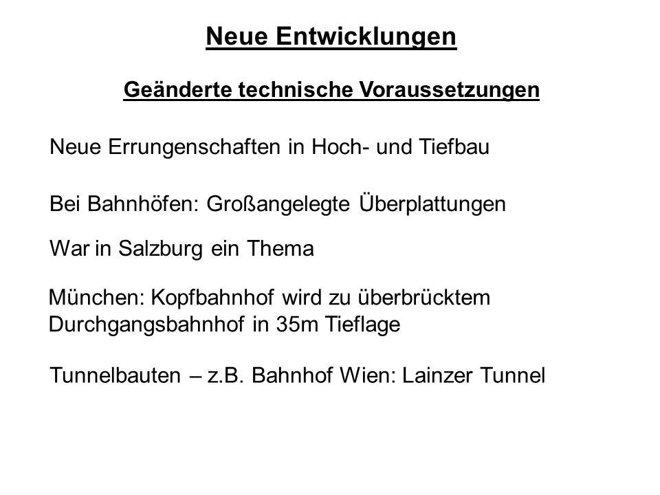 Neue Entwicklungen Geänderte technische Voraussetzungen Neue Errungenschaften in Hoch- und Tiefbau Bei Bahnhöfen: Großangelegte Überplattungen War in