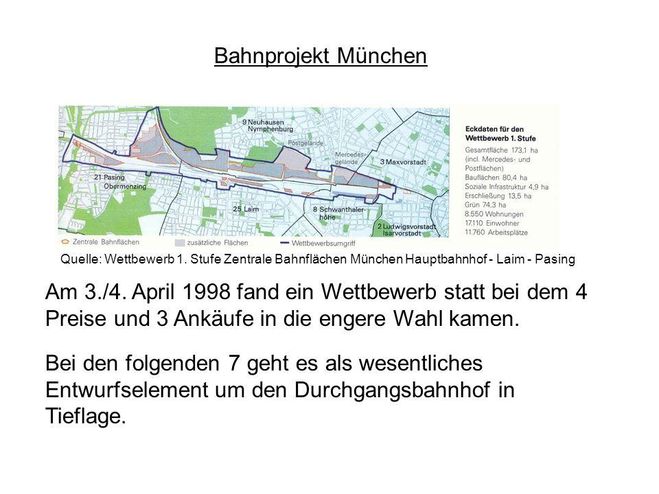 Bahnprojekt München Am 3./4. April 1998 fand ein Wettbewerb statt bei dem 4 Preise und 3 Ankäufe in die engere Wahl kamen. Bei den folgenden 7 geht es