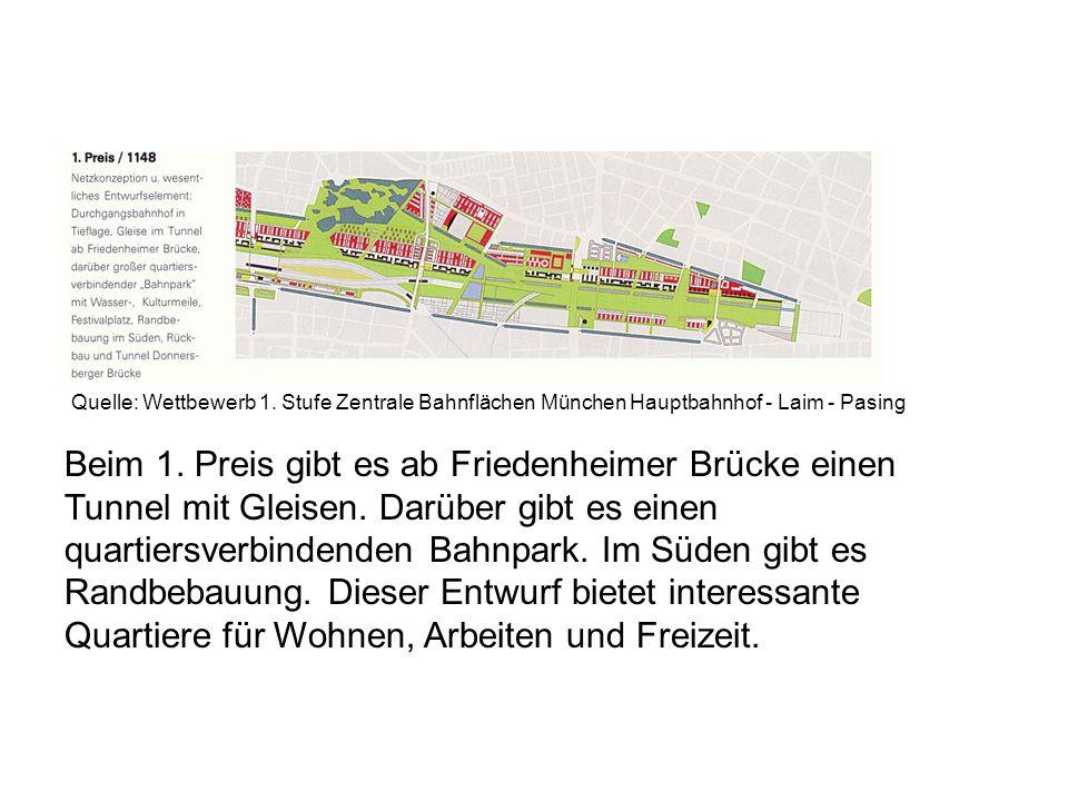 Beim 1. Preis gibt es ab Friedenheimer Brücke einen Tunnel mit Gleisen. Darüber gibt es einen quartiersverbindenden Bahnpark. Im Süden gibt es Randbeb