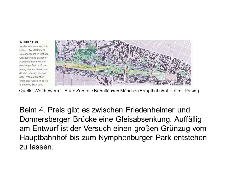 Beim 4. Preis gibt es zwischen Friedenheimer und Donnersberger Brücke eine Gleisabsenkung. Auffällig am Entwurf ist der Versuch einen großen Grünzug v