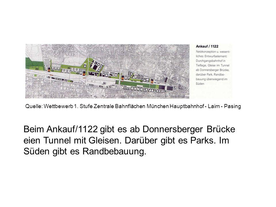 Beim Ankauf/1122 gibt es ab Donnersberger Brücke eien Tunnel mit Gleisen. Darüber gibt es Parks. Im Süden gibt es Randbebauung. Quelle: Wettbewerb 1.