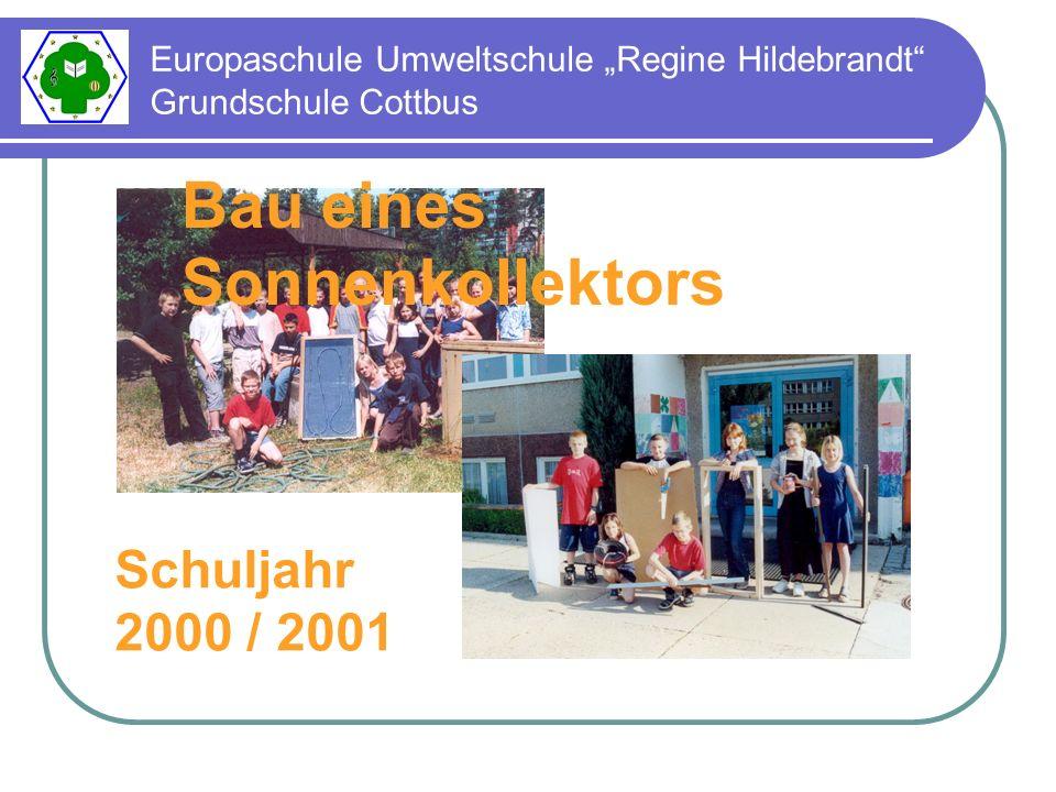 Europaschule Umweltschule Regine Hildebrandt Grundschule Cottbus Bau eines Sonnenkollektors Schuljahr 2000 / 2001