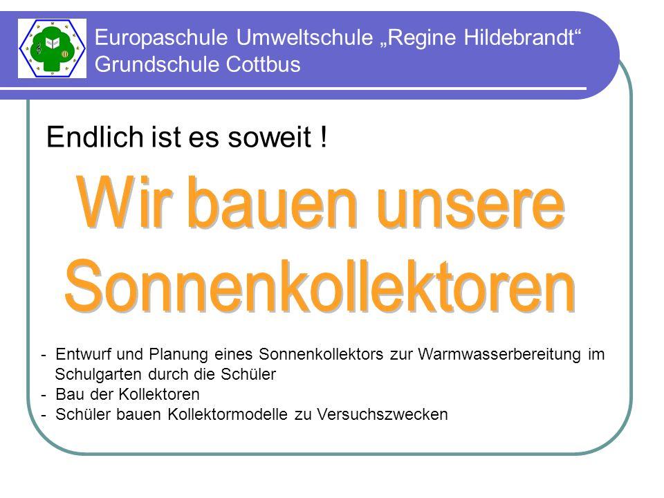 Europaschule Umweltschule Regine Hildebrandt Grundschule Cottbus Endlich ist es soweit .