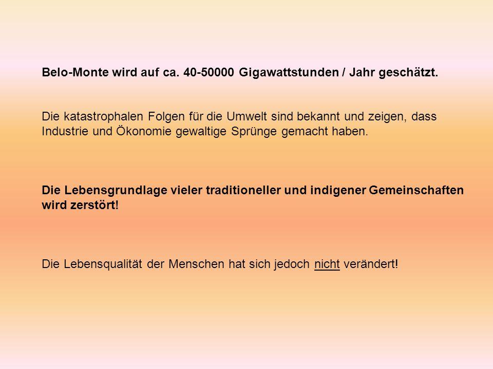 Belo-Monte wird auf ca. 40-50000 Gigawattstunden / Jahr geschätzt.