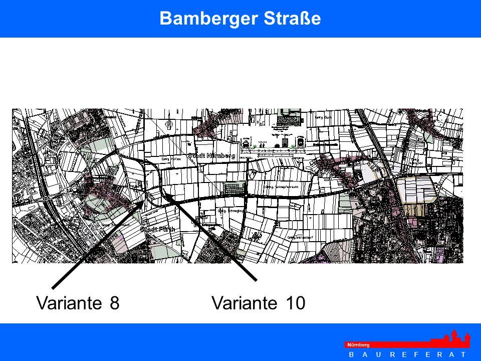 B A U R E F E R A T Bamberger Straße Variante 8Variante 10