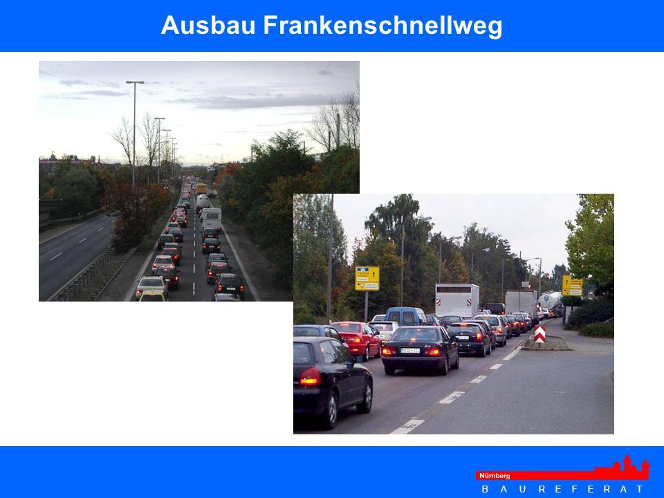 B A U R E F E R A T Ausbau Frankenschnellweg