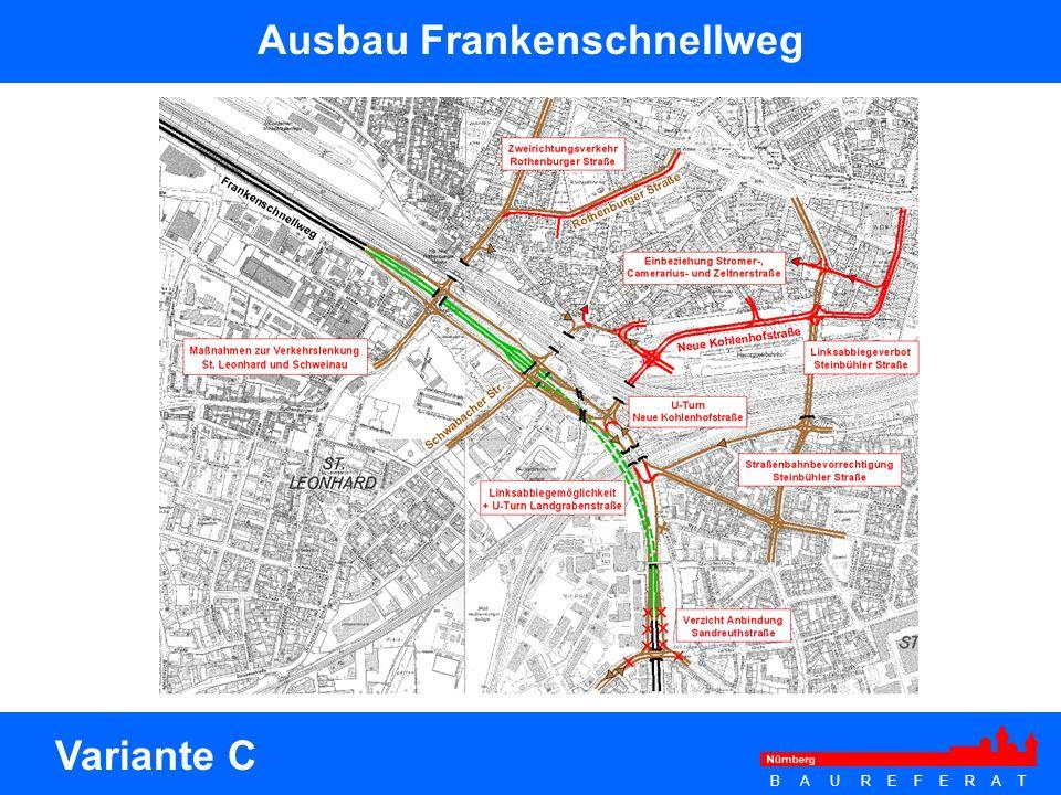 B A U R E F E R A T Ausbau Frankenschnellweg Variante C