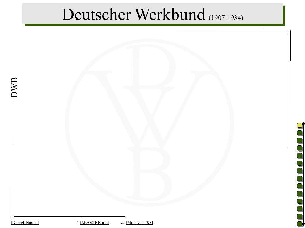 [Daniel Nauck]4 [MG@IEB.net]@ [Mi, 19.11.'03] DWB Deutscher Werkbund (1907-1934)