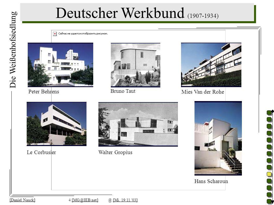 Deutscher Werkbund (1907-1934) [Daniel Nauck]4 [MG@IEB.net]@ [Mi, 19.11.'03] Peter Behrens Le Corbusier Mies Van der Rohe Bruno Taut Walter Gropius Ha