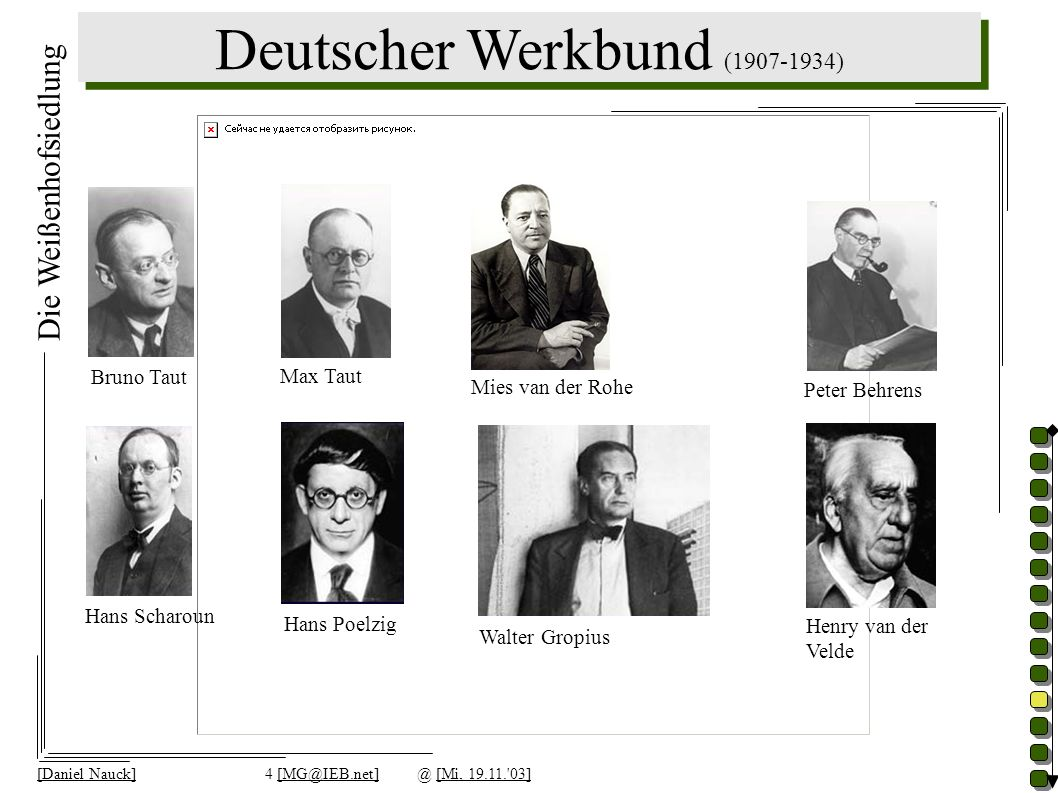 Deutscher Werkbund (1907-1934) [Daniel Nauck]4 [MG@IEB.net]@ [Mi, 19.11.'03] Bruno Taut Hans Poelzig Hans Scharoun Max Taut Peter Behrens Henry van de