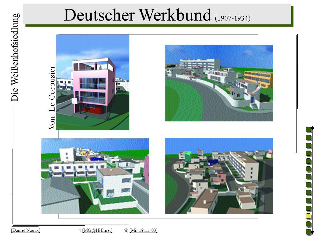 Deutscher Werkbund (1907-1934) [Daniel Nauck]4 [MG@IEB.net]@ [Mi, 19.11.'03] Die Weißenhofsiedlung Von: Le Corbusier