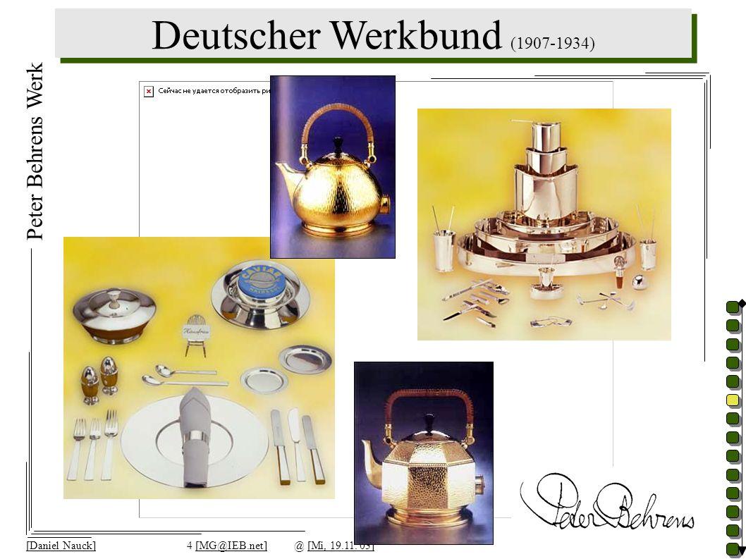 Deutscher Werkbund (1907-1934) [Daniel Nauck]4 [MG@IEB.net]@ [Mi, 19.11.'03] Peter Behrens Werk