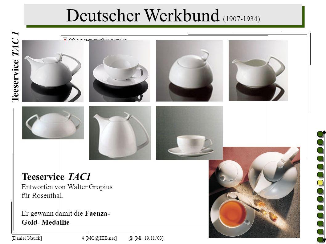 Deutscher Werkbund (1907-1934) [Daniel Nauck]4 [MG@IEB.net]@ [Mi, 19.11.'03] Teeservice TAC1 Entworfen von Walter Gropius für Rosenthal. Er gewann dam