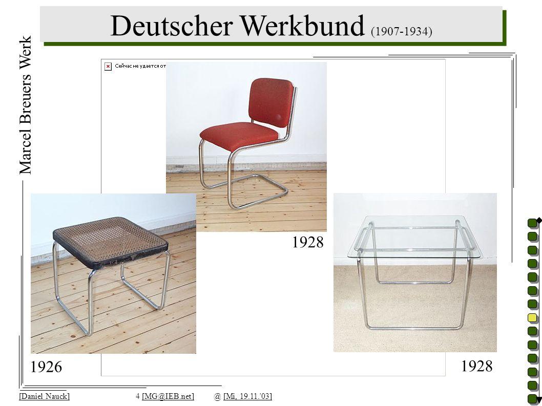 Deutscher Werkbund (1907-1934) [Daniel Nauck]4 [MG@IEB.net]@ [Mi, 19.11.'03] Marcel Breuers Werk 1928 1926 1928