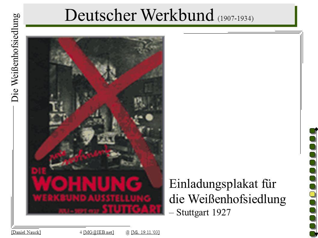 Deutscher Werkbund (1907-1934) [Daniel Nauck]4 [MG@IEB.net]@ [Mi, 19.11.'03] Die Weißenhofsiedlung Einladungsplakat für die Weißenhofsiedlung – Stuttg