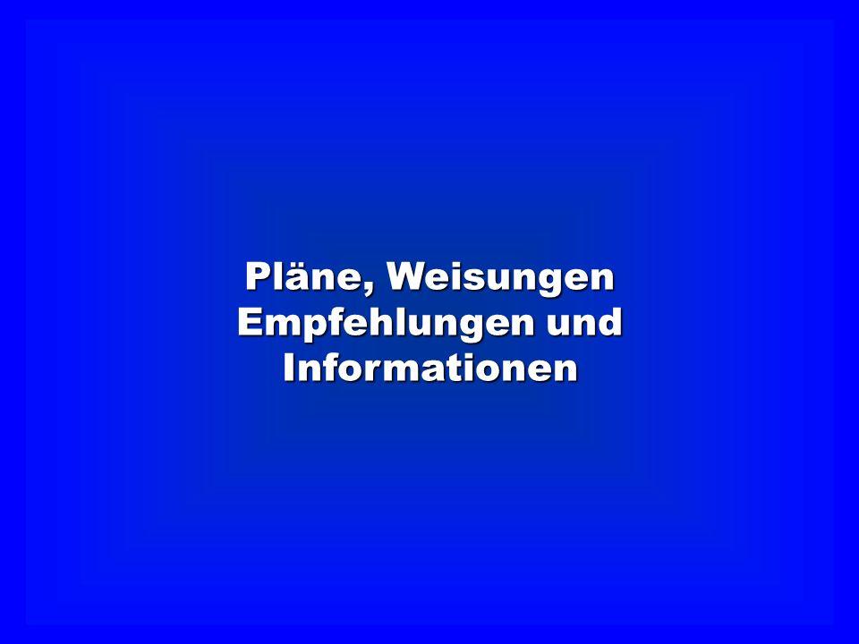 Pläne, Weisungen Empfehlungen und Informationen