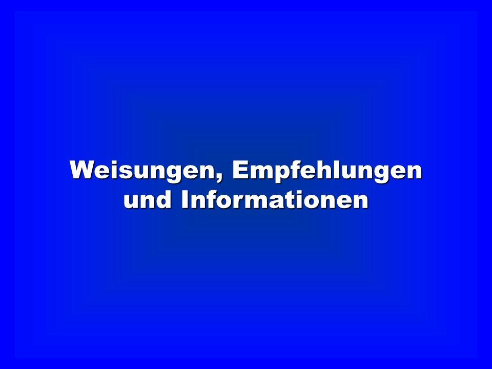 Weisungen, Empfehlungen und Informationen