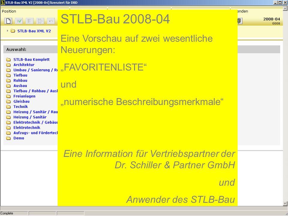 STLB-Bau 2008-04 Eine Vorschau auf zwei wesentliche Neuerungen: FAVORITENLISTE und numerische Beschreibungsmerkmale Eine Information für Vertriebspart