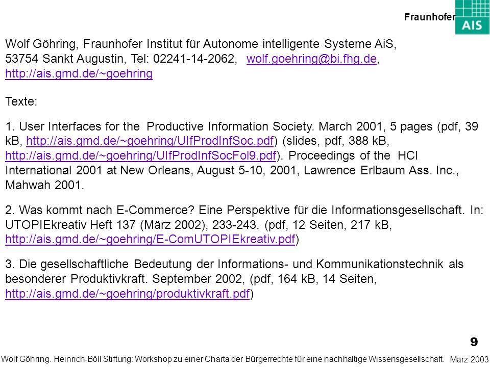 9 März 2003Wolf Göhring. Heinrich-Böll Stiftung: Workshop zu einer Charta der Bürgerrechte für eine nachhaltige Wissensgesellschaft. Wolf Göhring, Fra