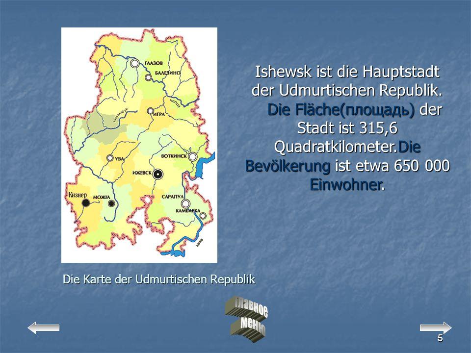 5 Die Karte der Udmurtischen Republik Ishewsk ist die Hauptstadt der Udmurtischen Republik.