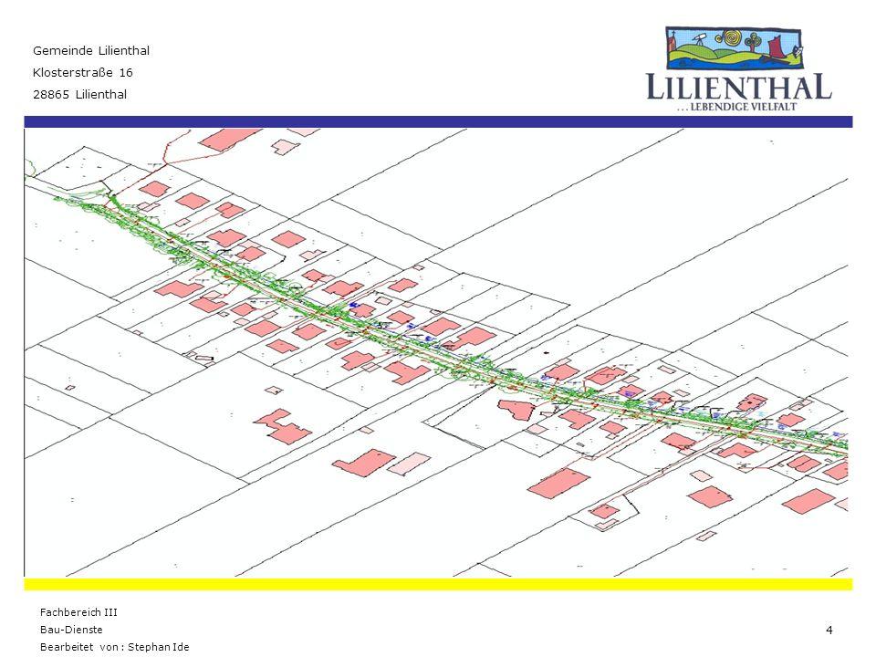 Baumaßnahme Feldhausen Gemeinde Lilienthal Klosterstraße 16 28865 Lilienthal Fachbereich III Bau-Dienste Bearbeitet von : Stephan Ide 5 Die Osterholzer Stadtwerke werden die Arbeiten innerhalb des Baufeldes mit ausführen.