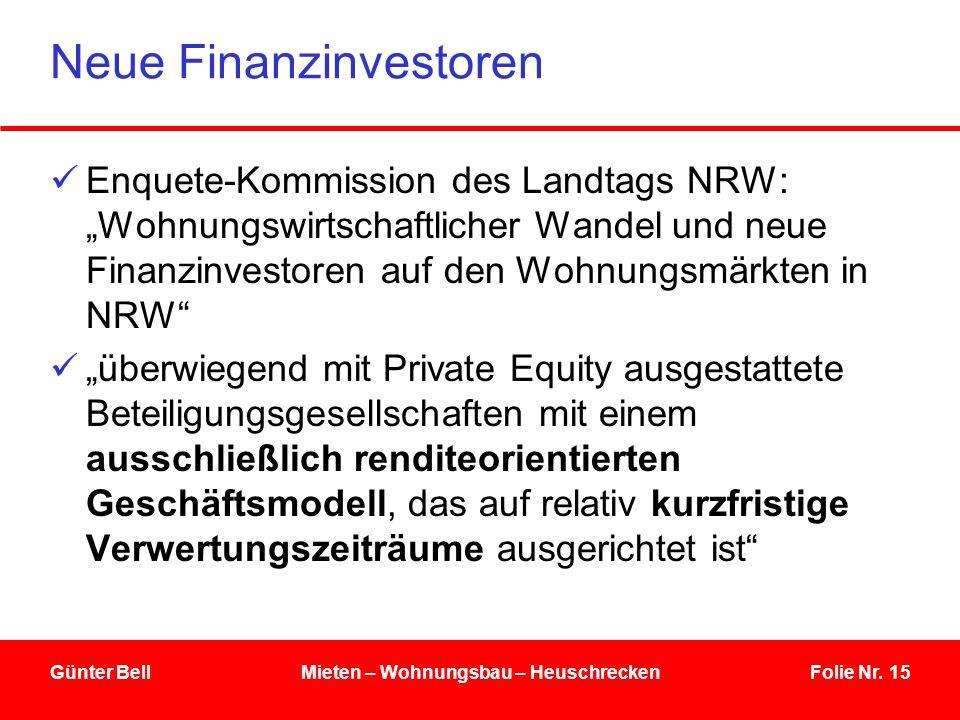 Folie Nr. 15 Neue Finanzinvestoren Enquete-Kommission des Landtags NRW: Wohnungswirtschaftlicher Wandel und neue Finanzinvestoren auf den Wohnungsmärk