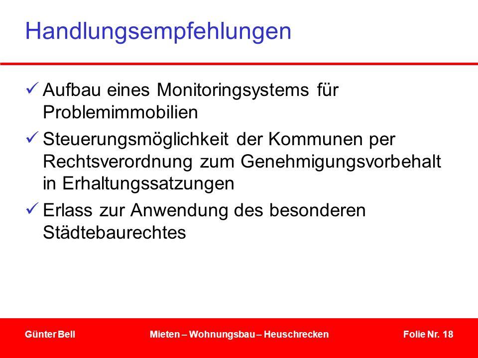 Folie Nr. 18 Handlungsempfehlungen Aufbau eines Monitoringsystems für Problemimmobilien Steuerungsmöglichkeit der Kommunen per Rechtsverordnung zum Ge