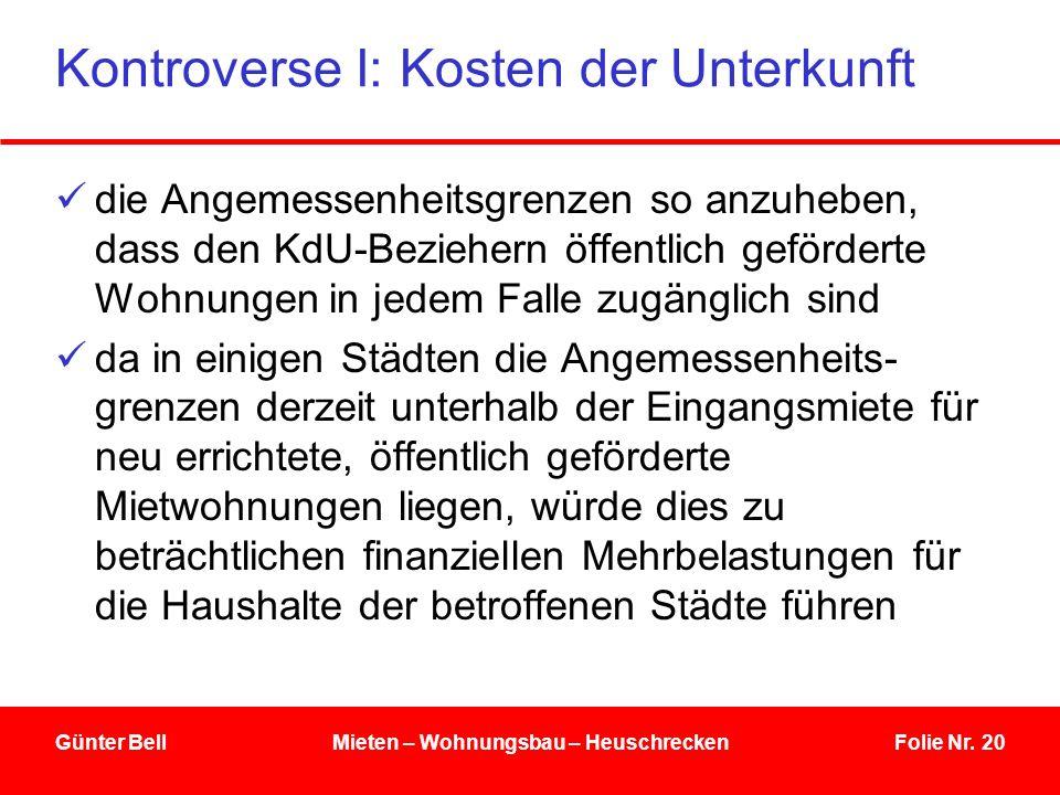 Folie Nr. 20 Kontroverse I: Kosten der Unterkunft die Angemessenheitsgrenzen so anzuheben, dass den KdU-Beziehern öffentlich geförderte Wohnungen in j