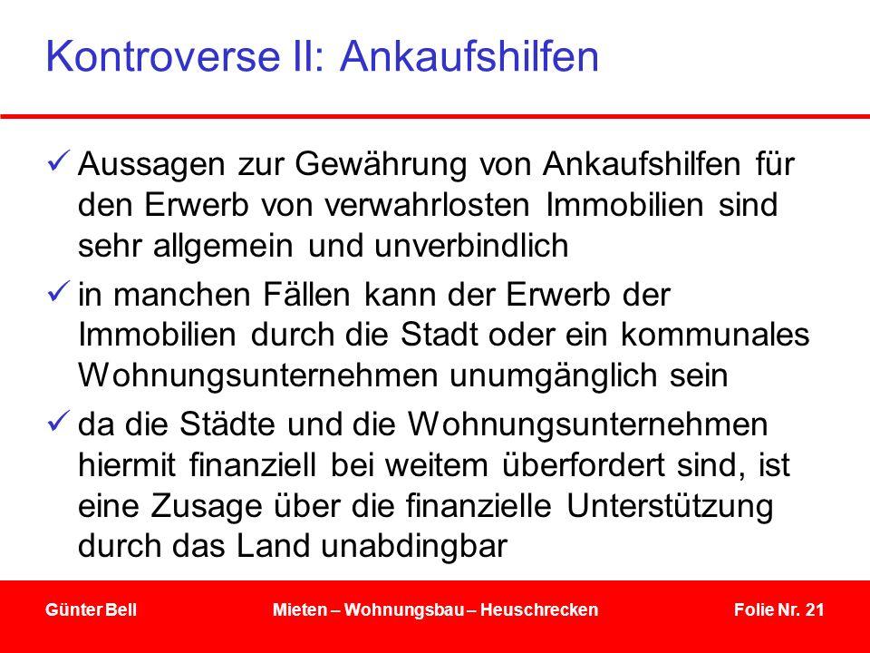 Folie Nr. 21 Kontroverse II: Ankaufshilfen Aussagen zur Gewährung von Ankaufshilfen für den Erwerb von verwahrlosten Immobilien sind sehr allgemein un