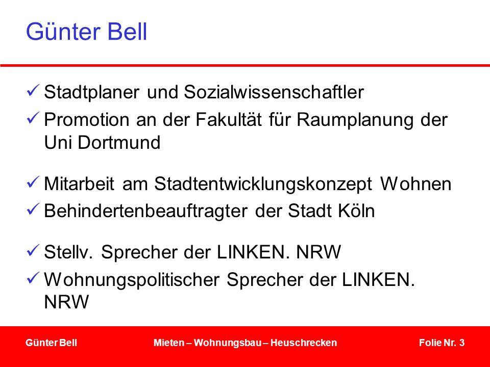 Folie Nr. 3 Günter Bell Stadtplaner und Sozialwissenschaftler Promotion an der Fakultät für Raumplanung der Uni Dortmund Mitarbeit am Stadtentwicklung