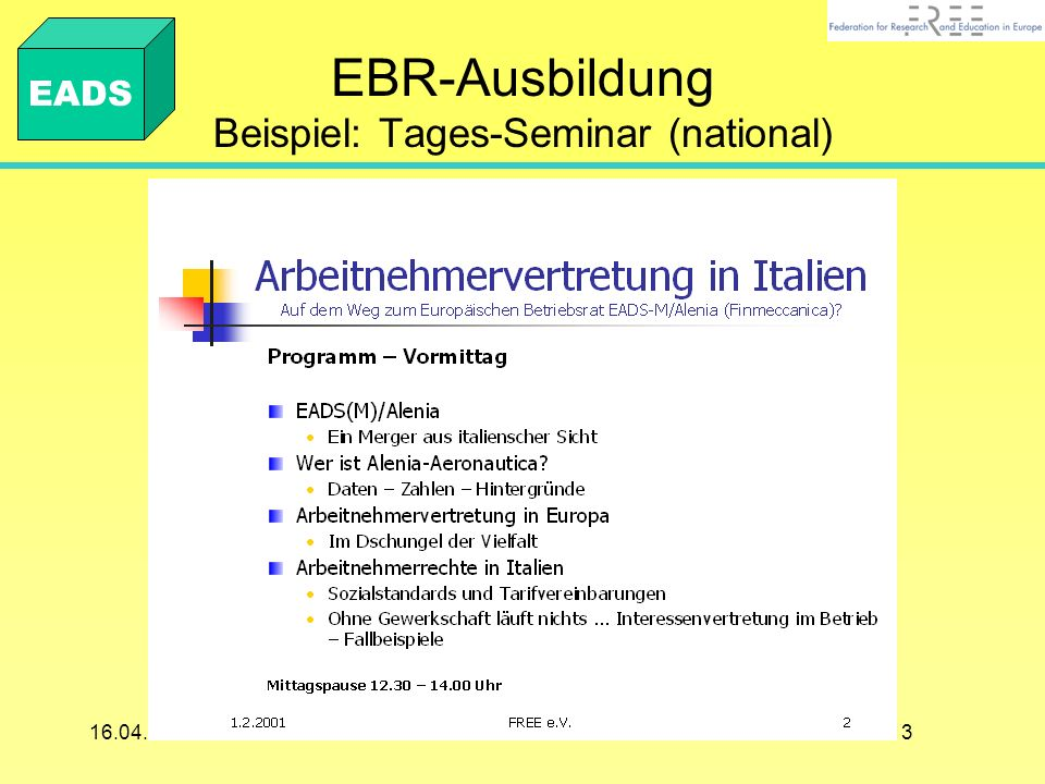 1316.04.2002 www.euro-betriebsrat.de EBR-Ausbildung Beispiel: Tages-Seminar (national) EADS