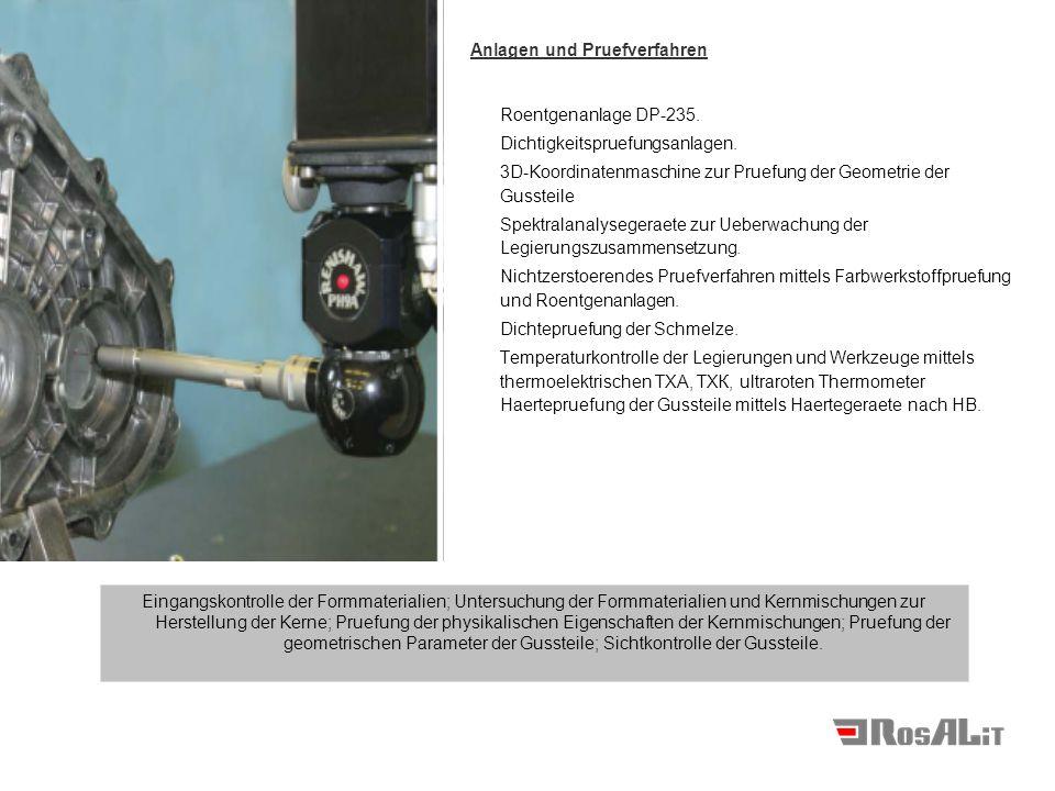 Roentgenanlage DP-235. Dichtigkeitspruefungsanlagen. 3D-Koordinatenmaschine zur Pruefung der Geometrie der Gussteile Spektralanalysegeraete zur Ueberw