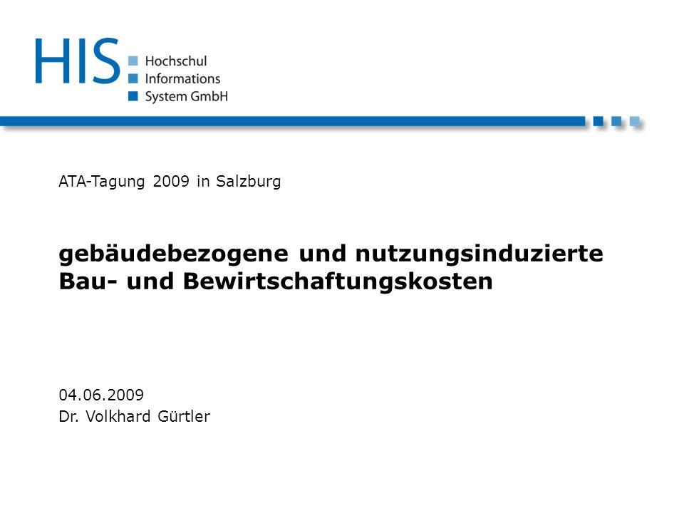 ATA-Tagung 2009 in Salzburg gebäudebezogene und nutzungsinduzierte Bau- und Bewirtschaftungskosten 04.06.2009 Dr.