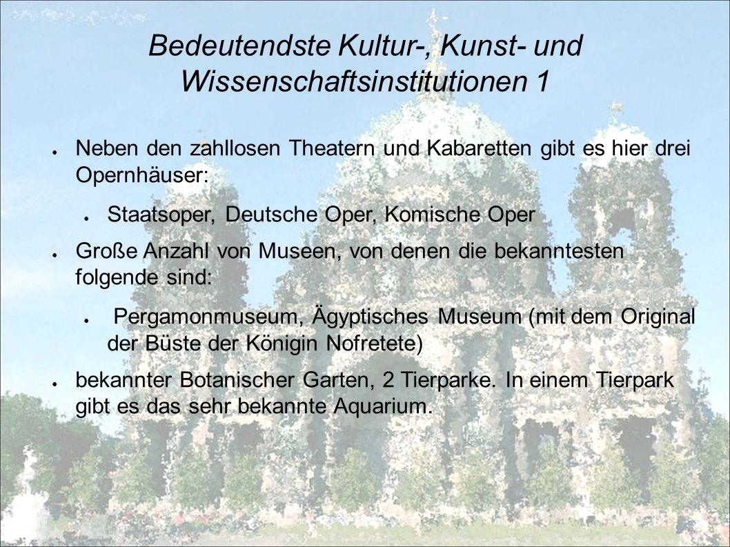 Bedeutendste Kultur-, Kunst- und Wissenschaftsinstitutionen 2 Nationalgalerie (im Jahre 2004 gastierte hier das Museum der modernen Kunst New York) Berliner Philarmonie Zu den Dirigenten, die in Berlin wirkten, gehörte z.B.