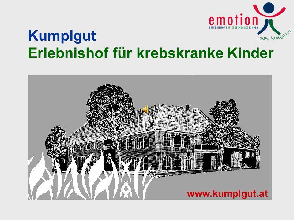 Kumplgut Erlebnishof für krebskranke Kinder www.kumplgut.at