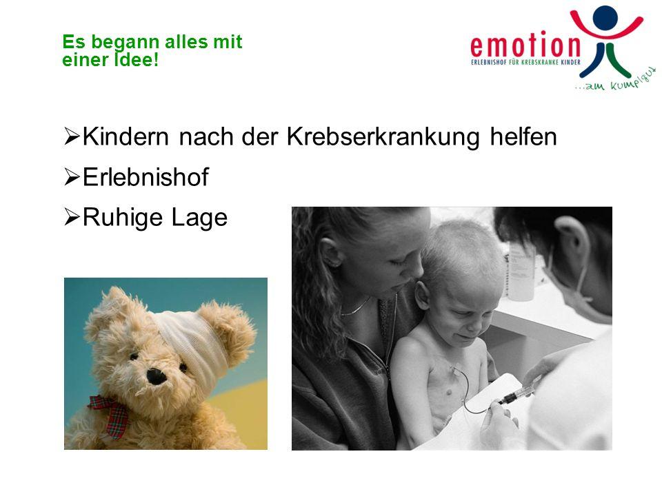 Es begann alles mit einer Idee! Kindern nach der Krebserkrankung helfen Erlebnishof Ruhige Lage