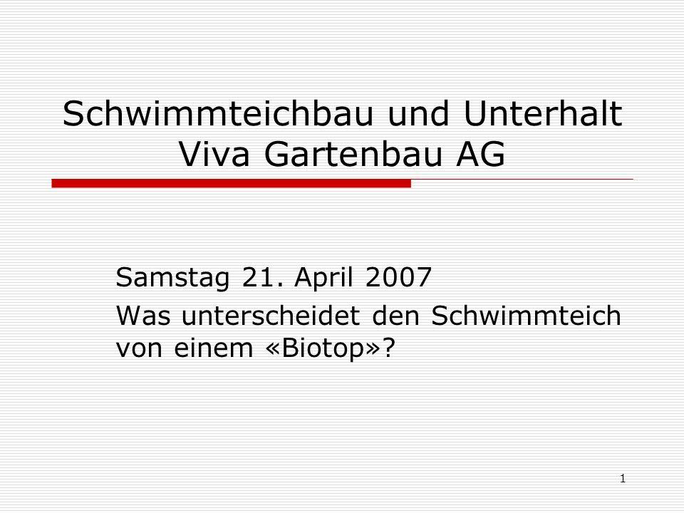 1 Schwimmteichbau und Unterhalt Viva Gartenbau AG Samstag 21.