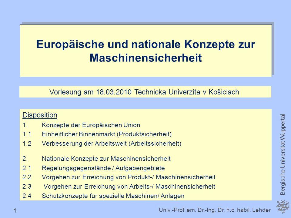 Univ.-Prof. em. Dr.-Ing. Dr. h.c. habil. Lehder Bergische Universität Wuppertal 1 Disposition 1.Konzepte der Europäischen Union 1.1 Einheitlicher Binn