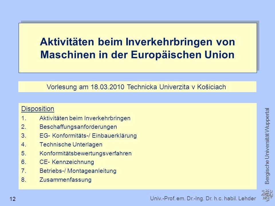 Univ.-Prof. em. Dr.-Ing. Dr. h.c. habil. Lehder Bergische Universität Wuppertal 12 Disposition 1.Aktivitäten beim Inverkehrbringen 2.Beschaffungsanfor