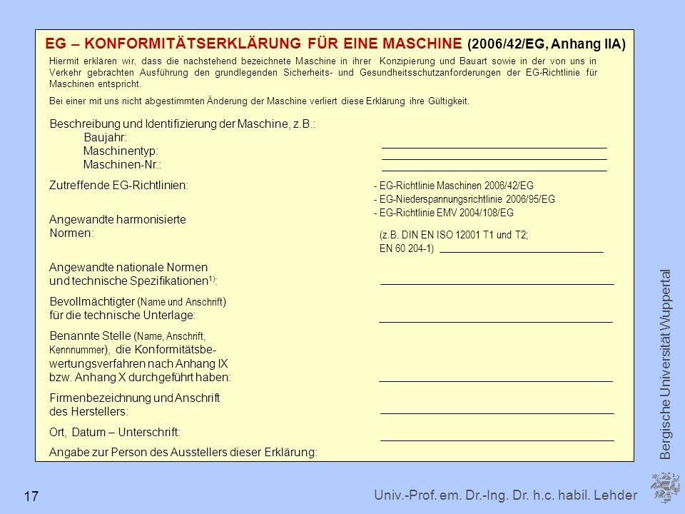 Univ.-Prof. em. Dr.-Ing. Dr. h.c. habil. Lehder Bergische Universität Wuppertal 17 EG – KONFORMITÄTSERKLÄRUNG FÜR EINE MASCHINE (2006/42/EG, Anhang II