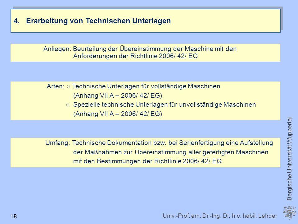 Univ.-Prof. em. Dr.-Ing. Dr. h.c. habil. Lehder Bergische Universität Wuppertal 18 4.Erarbeitung von Technischen Unterlagen Anliegen: Beurteilung der