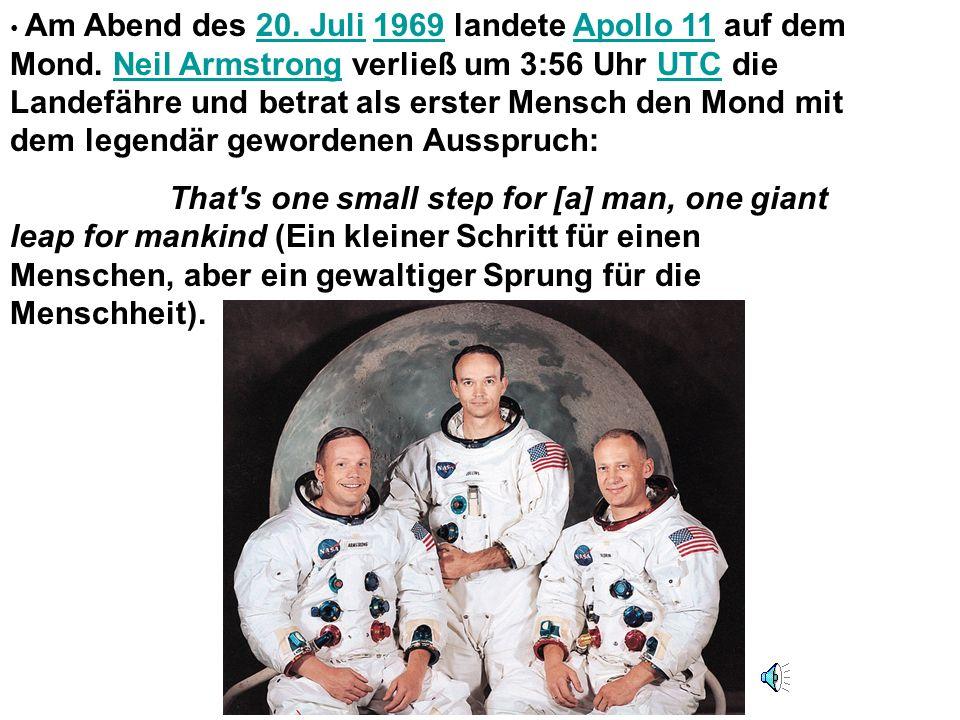 Am Abend des 20. Juli 1969 landete Apollo 11 auf dem Mond. Neil Armstrong verließ um 3:56 Uhr UTC die Landefähre und betrat als erster Mensch den Mond