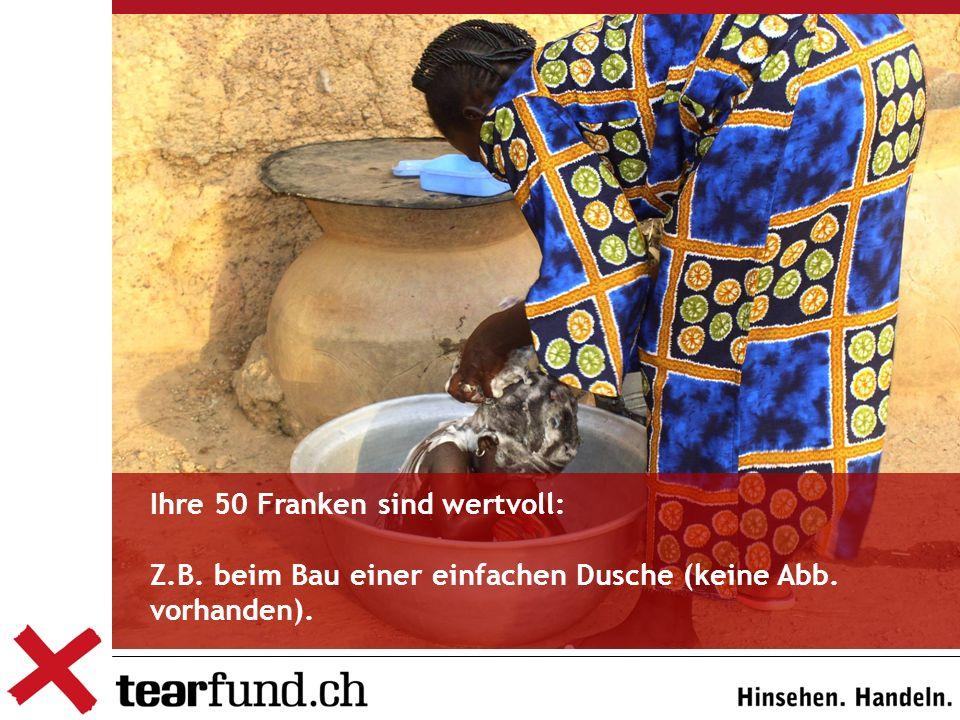 Ihre 50 Franken sind wertvoll: Z.B. beim Bau einer einfachen Dusche (keine Abb. vorhanden).
