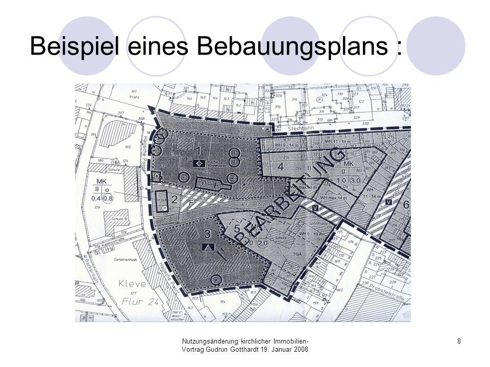Nutzungsänderung kirchlicher Immobilien- Vortrag Gudrun Gotthardt 19. Januar 2008 8 Beispiel eines Bebauungsplans :