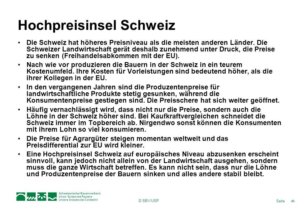 Schweizerischer Bauernverband Union Suisse des Paysans Unione Svizzera dei Contadini © SBV/USP 13Seite Hochpreisinsel Schweiz Die Schweiz hat höheres