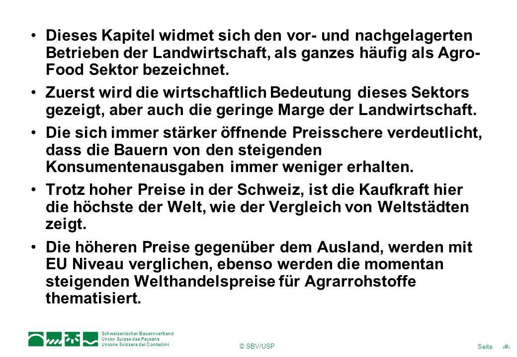Schweizerischer Bauernverband Union Suisse des Paysans Unione Svizzera dei Contadini © SBV/USP 4Seite Beschäftigte in der Landwirtschaft, sowie in vor- und nachgelagerten Betrieben, 2005 Entlang der filière-agroalimentaire arbeiten fast eine halbe Million Personen.
